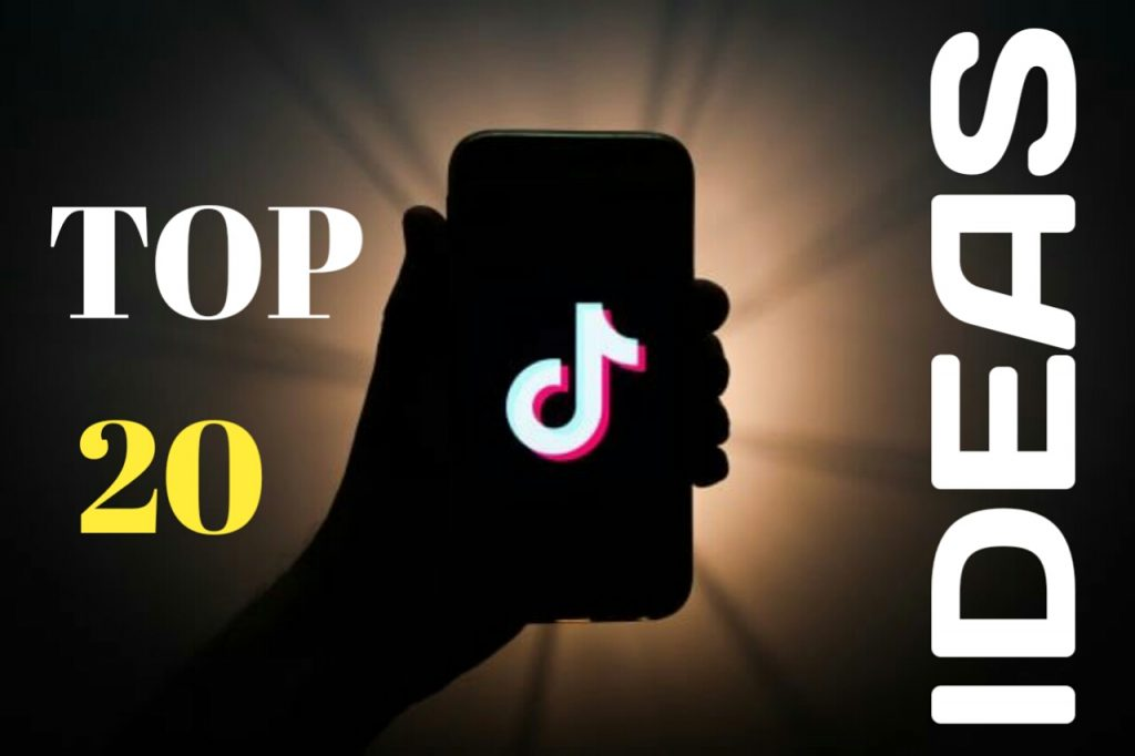 Top 20 TikTok Ideas
