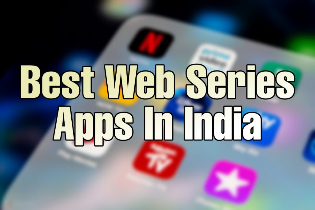 Best Web Series Apps in India